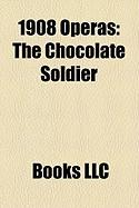 1908 Operas: The Chocolate Soldier