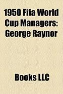 1950 Fifa World Cup Managers: George Raynor