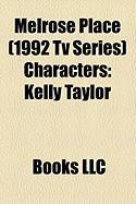 Melrose Place (1992 TV Series) Characters: Kelly Taylor