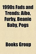 1990s Fads and Trends: Aibo, Furby, Beanie Baby, Pogs