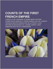 Counts Of The First French Empire - Books Llc