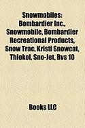 Snowmobiles: Bombardier Inc., Snowmobile, Bombardier Recreational Products, Snow Trac, Kristi Snowcat, Thiokol, Sno-Jet, Bvs 10