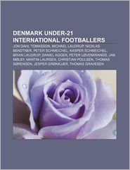 Denmark under-21 international footballers: Jon Dahl Tomasson, Michael Laudrup, Nicklas Bendtner, Peter Schmeichel, Kasper Schmeichel - Source: Wikipedia
