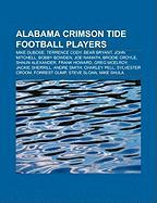 Alabama Crimson Tide Football Players: Mike Dubose, Terrence Cody, Bear Bryant, John Mitchell, Bobby Bowden, Joe Namath, Brodie Croyle
