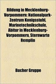 Bildung in Mecklenburg-Vorpommern: Bibliothek in Mecklenburg-Vorpommern, Bildung in Rostock, Bildung Und Forschung in Greifswald - Bucher Gruppe (Editor)