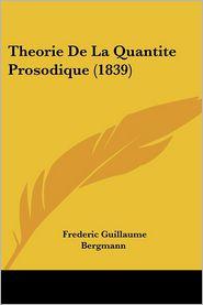 Theorie De La Quantite Prosodique (1839) - Frederic Guillaume Bergmann