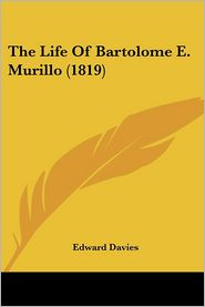 The Life Of Bartolome E. Murillo (1819) - Edward Davies