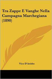 Tra Zappe E Vanghe Nella Campagna Marchegiana (1890) - Vico D'Arisbo