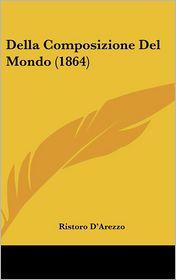 Della Composizione Del Mondo (1864) - Ristoro D'Arezzo