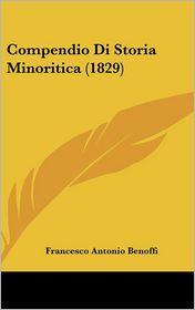 Compendio Di Storia Minoritica (1829) - Francesco Antonio Benoffi