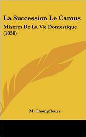 La Succession Le Camus - M. Champfleury