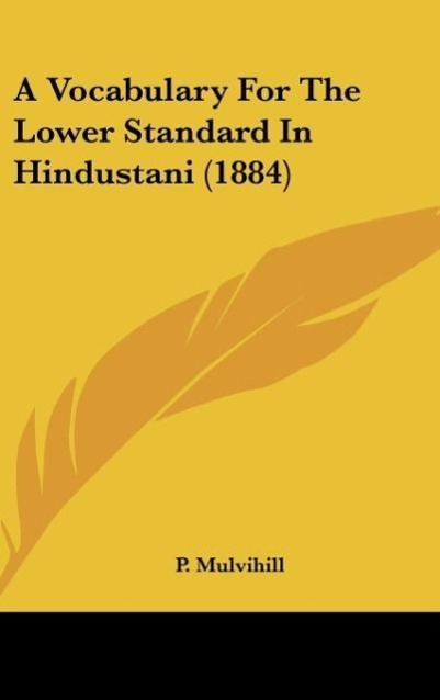 A Vocabulary for the Lower Standard in Hindustani (1884)