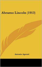 Abramo Lincoln (1913) - Antonio Agresti