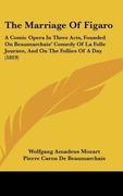 Mozart, Wolfgang Amadeus;Beaumarchais, Pierre Caron De: The Marriage Of Figaro