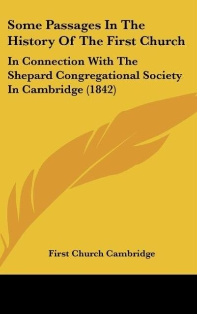 Some Passages In The History Of The First Church als Buch von First Church Cambridge - First Church Cambridge