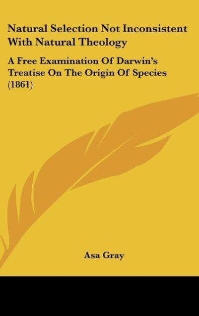 Natural Selection Not Inconsistent With Natural Theology als Buch von Asa Gray - Asa Gray