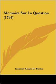 Memoire Sur La Question (1784)