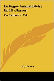Le Regne Animal Divise En IX Classes: Ou Methode (1756)