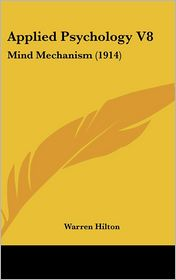 Applied Psychology V8: Mind Mechanism (1914)