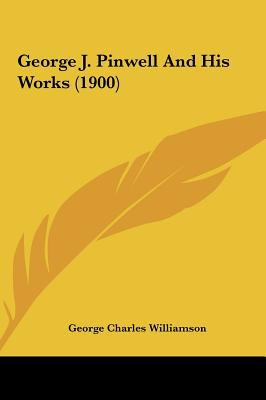 George J. Pinwell and His Works (1900) George J. Pinwell and His Works (1900)