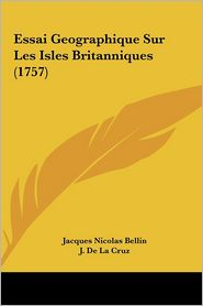 Essai Geographique Sur Les Isles Britanniques (1757)