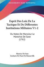 Esprit Des Loix de La Tactique Et de Differentes Institutions Militaires V1-2 - Maurice De Saxe