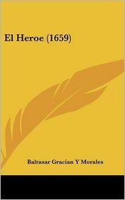 El Heroe (1659) - Baltasar Gracian Y Morales