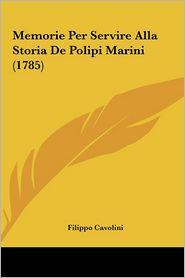 Memorie Per Servire Alla Storia de Polipi Marini (1785) Memorie Per Servire Alla Storia de Polipi Marini (1785)