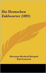 Die Deutschen Zahlworter (1893) - Hermann Berthold Rumpelt, Karl Lentzner