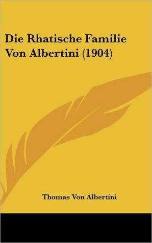 Die Rhatische Familie Von Albertini (1904)