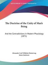 The Doctrine of the Unity of Man's Being - Alexander Carl Wilhelm Diesterweg