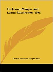 On Lemur Mongoz And Lemur Rubriventer (1901) - Charles Immanuel Forsyth Major