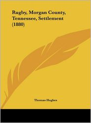 Rugby, Morgan County, Tennessee, Settlement (1880)