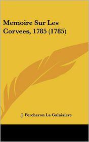Memoire Sur Les Corvees, 1785 (1785)