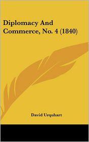 Diplomacy and Commerce, No. 4 (1840) - David Urquhart