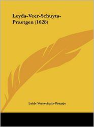 Leyds-Veer-Schuyts-Praetgen (1628) - Leids Veerschuits-Praatje