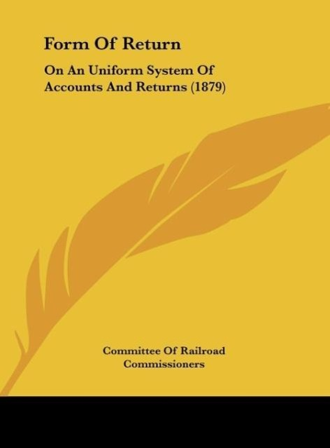 Form Of Return als Buch von Committee Of Railroad Commissioners - Kessinger Publishing, LLC