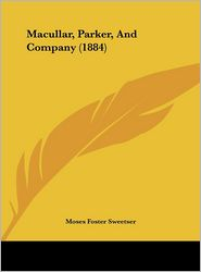 Macullar, Parker, and Company (1884) - Moses Foster Sweetser