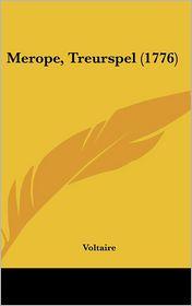 Merope, Treurspel (1776) - Voltaire