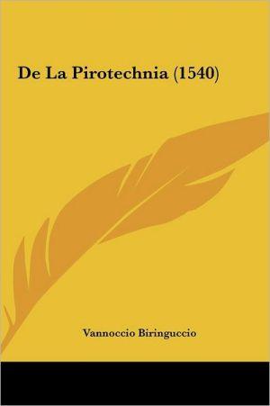 De La Pirotechnia (1540) - Vannoccio Biringuccio