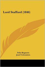 Lord Stafford (1846) - Felix Bogaerts, Jozef Colveniers, Nicaise De Keyser