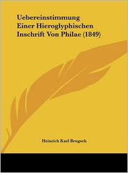 Uebereinstimmung Einer Hieroglyphischen Inschrift Von Philae (1849) - Heinrich Karl Brugsch