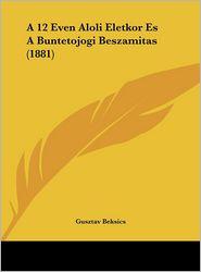 A 12 Even Aloli Eletkor Es a Buntetojogi Beszamitas (1881)