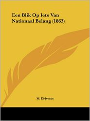 Een Blik Op Iets Van Nationaal Belang (1863)