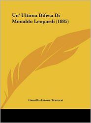 Un' Ultima Difesa Di Monaldo Leopardi (1885) - Camillo Antona Traversi