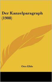 Der Kanzelparagraph (1908) - Otto Elble
