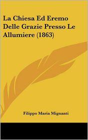 La Chiesa Ed Eremo Delle Grazie Presso Le Allumiere (1863) - Filippo Maria Mignanti