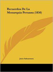 Recuerdos De La Monarquia Peruana (1850) - Justo Sahuaraura