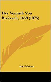 Der Verrath Von Breisach, 1639 (1875) - Karl Molitor