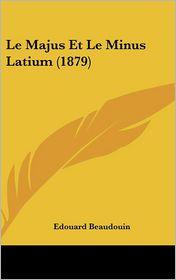 Le Majus Et Le Minus Latium (1879) - Edouard Beaudouin